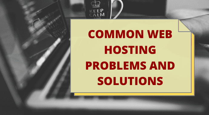 6 More Common Web Hosting Problems and How To Avoid Them