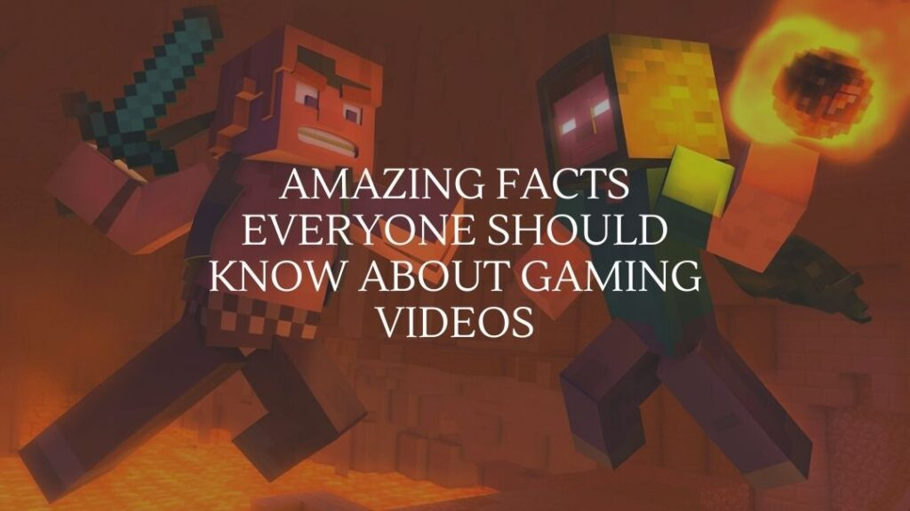 Amazing Facts Everyone Should Know About Gaming Videos