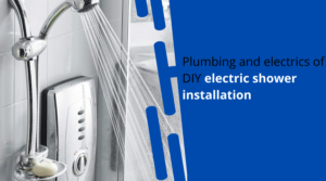 Plumbing and electrics of DIY electric shower installation